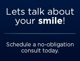 Let's talk about your smile. Schedule a no-obligation consult today.